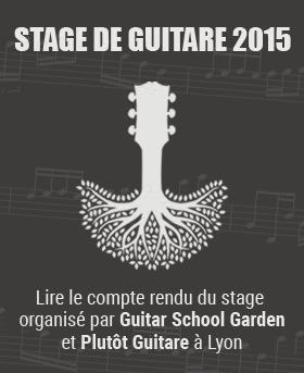 compte rendu stage Guitar School Garden 2015