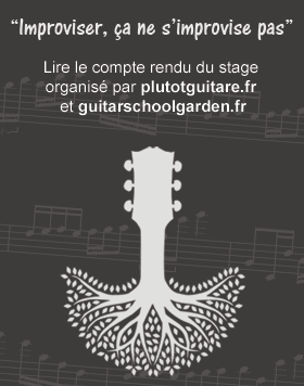 Stage été Guitar School garden 2014 : Le compte-rendu