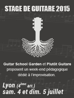 Stage Guitar School garden 2015 : improviser, ça ne s'improvise pas