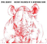 Paul Gilbert - Silence followed by a defeaning roar